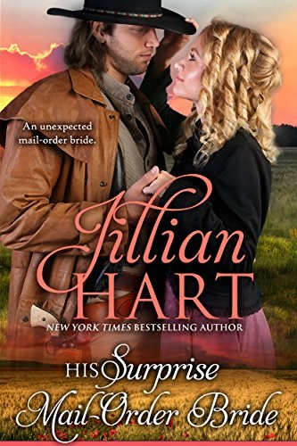 His Surprise Mail Order Bride by Jillian Hart